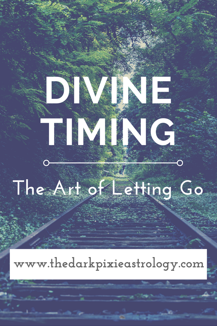 Divine Timing: The Art of Letting Go - The Dark Pixie Astrology