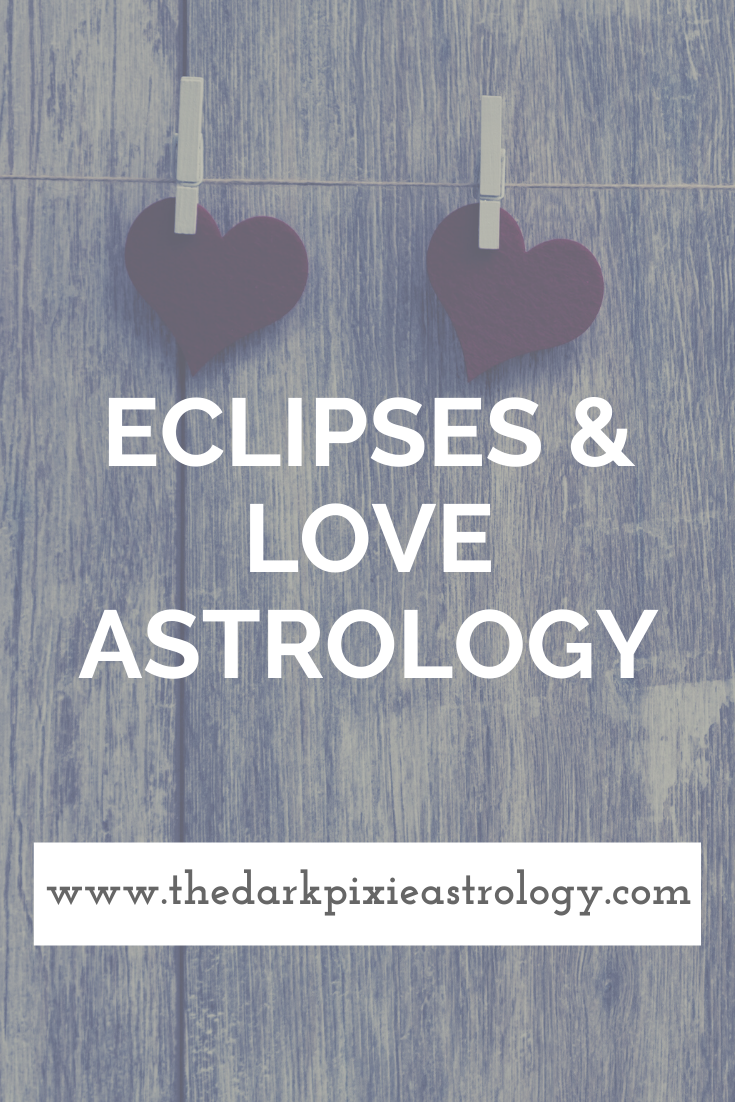 Eclipses & Love Astrology - The Dark Pixie Astrology