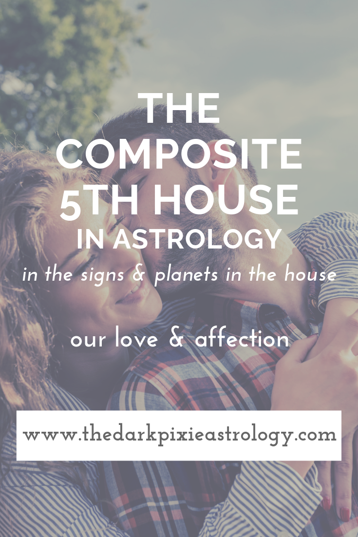 The Composite 5th House in Astrology - The Dark Pixie Astrology