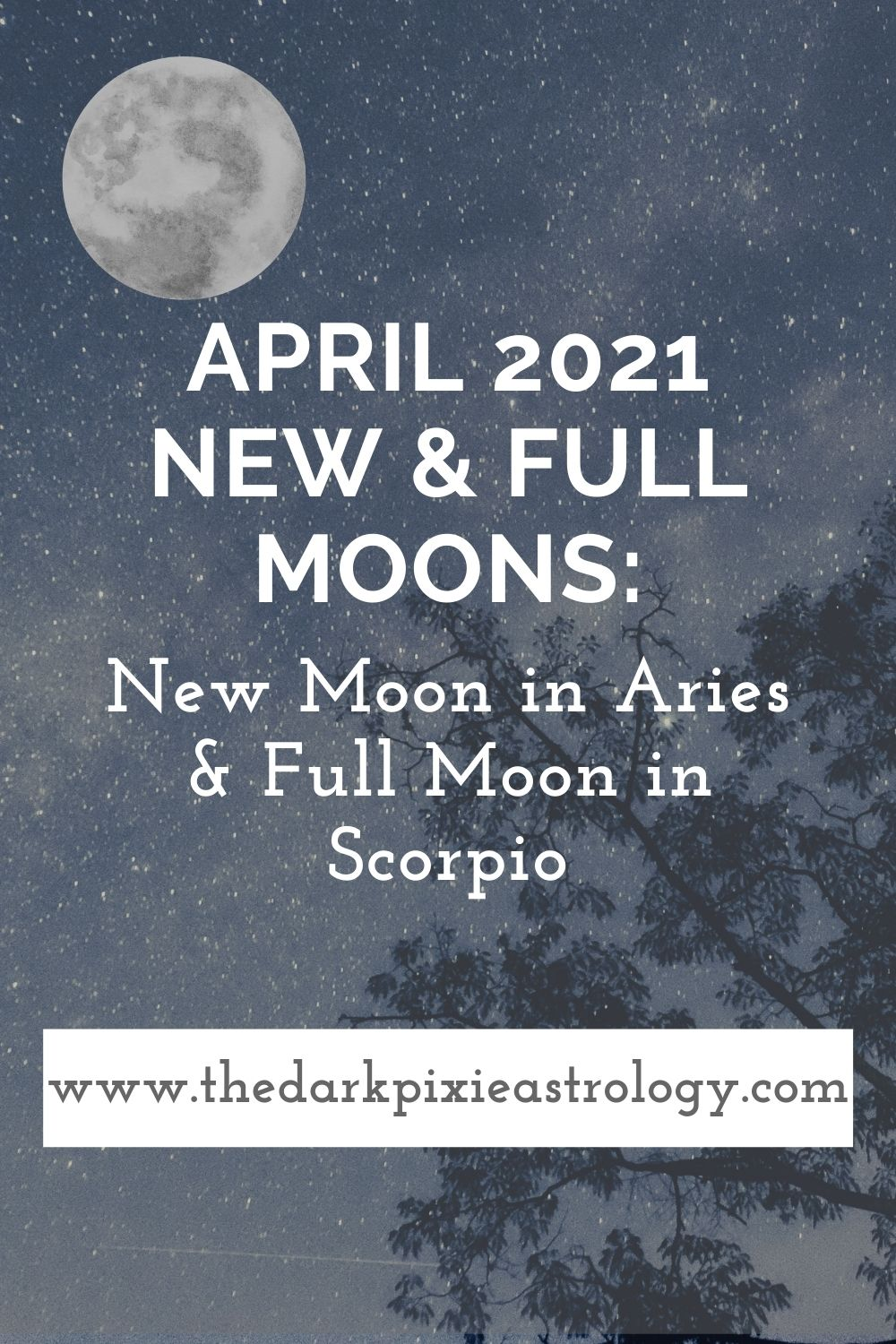 April 2021 New & Full Moons: New Moon in Aries & Full Moon in Scorpio - The Dark Pixie Astrology