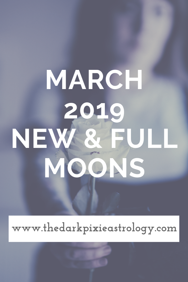 March 2019 New & Full Moons New Moon in Pisces and Full Moon in Libra - The Dark Pixie Astrology