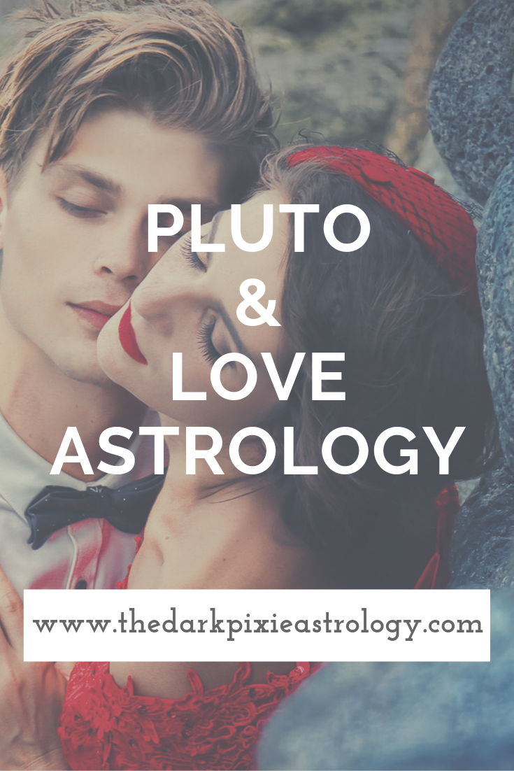 Pluto & Love Astrology - The Dark Pixie Astrology