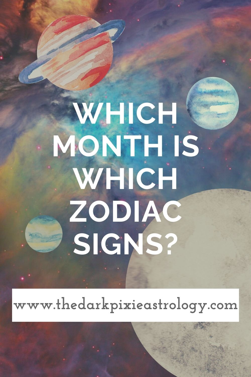 Which Month is Which Zodiac Signs? - The Dark Pixie Astrology