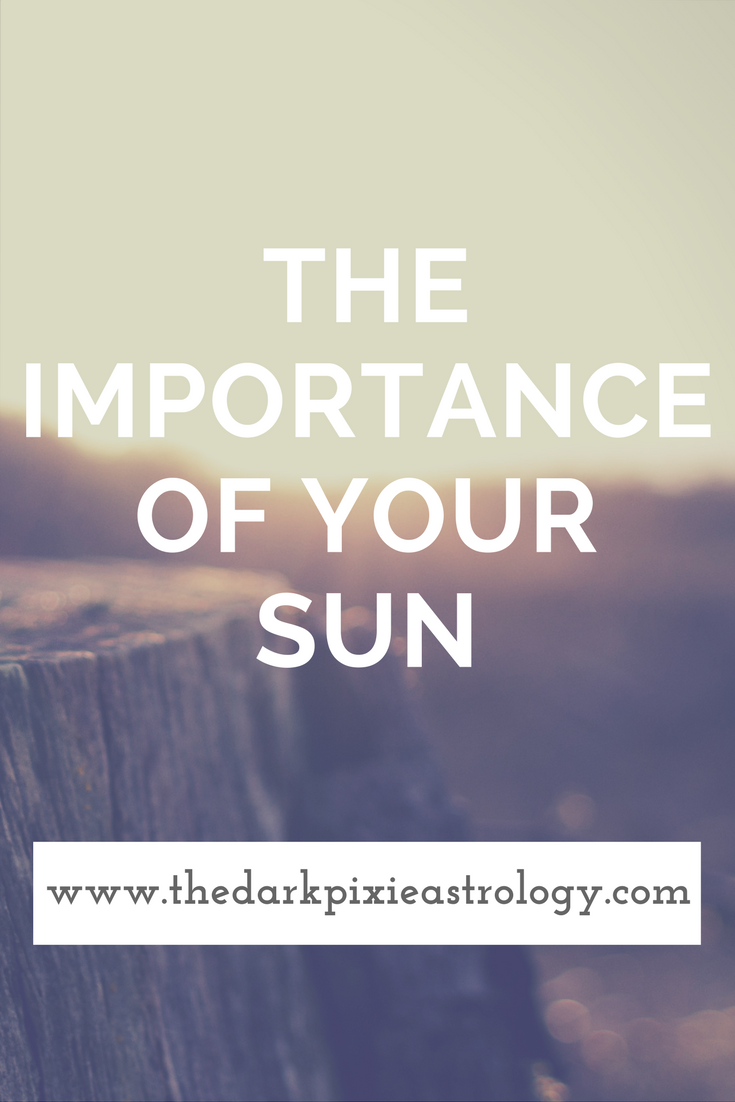 The Importance of Your Sun - The Dark Pixie Astrology
