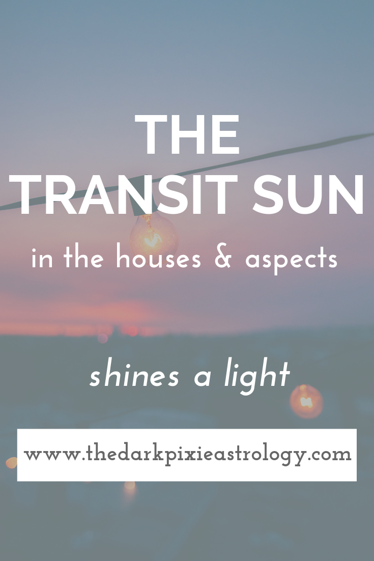 The Transit Sun - The Dark Pixie Astrology