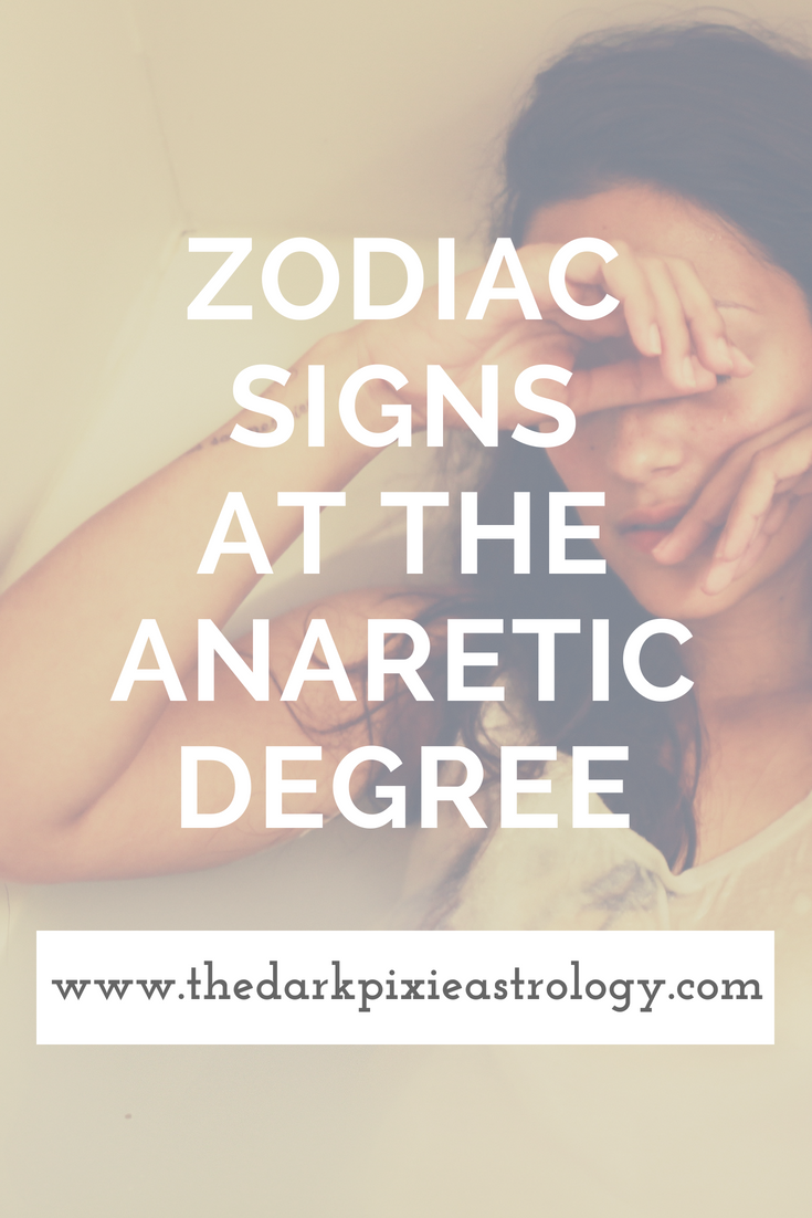 Zodiac Signs at the Anaretic Degree - The Dark Pixie Astrology